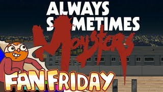 Fan Friday! - Always Sometimes Monsters