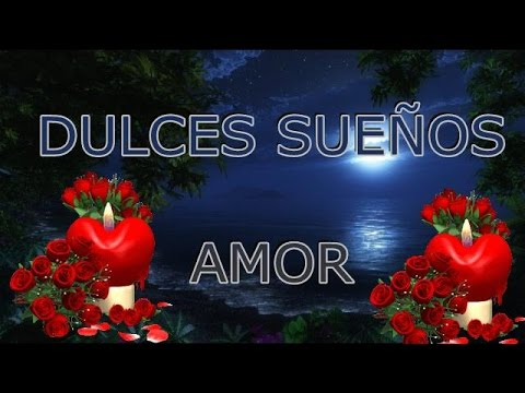 Dulces sueños Amor