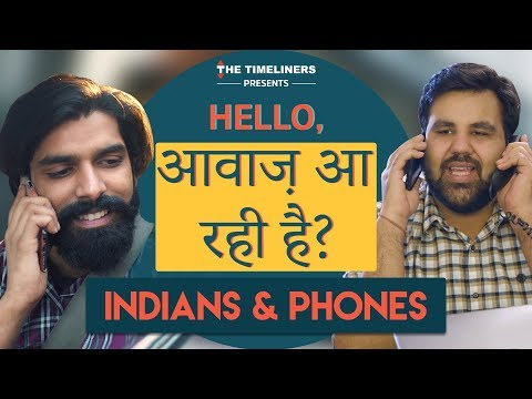Hello, Awaaz Aa Rahi Hai? | Indians & Phones Part 1 ft. Sadak Chhap | The Timeliners