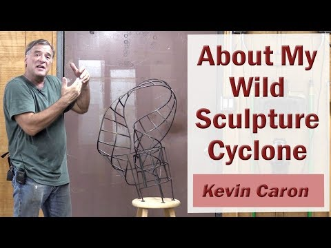 The Story Behind My Sculpture Cyclone - Kevin Caron