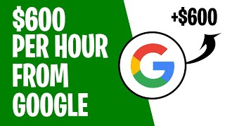 Make $600 an Hour FREE of Charge with Google (Make Money Online 2021). thumbnail