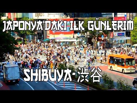 Japonya'daki İlk Günlerim- Tokyo-東京-Shibuya-渋谷