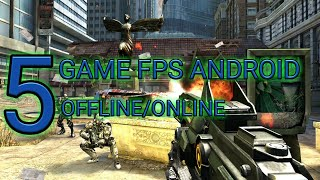 TOP 5 GAME FPS ANDROID GRAFIK HD OFFLINE/ONLINE | ANDROID_#5