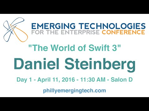 Philly ETE 2016 #32 - The World of Swift 3 - Daniel Steinberg