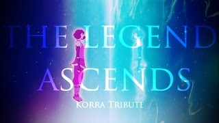 KORRA | THE LEGEND ASCENDS | SERIES FINALE TRIBUTE