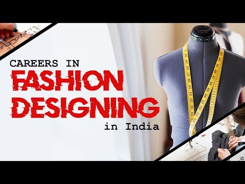 Careers In Fashion Designing In India Youtube