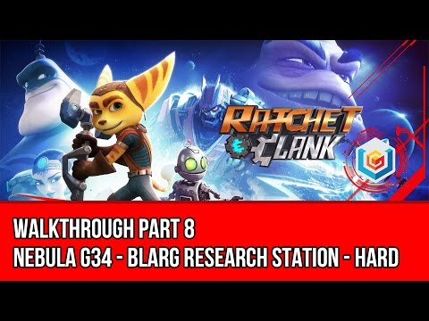 Ratchet & Clank 2016 Walkthrough Part 8 (Nebula G34 - Blarg Research Station) Hard Difficulty