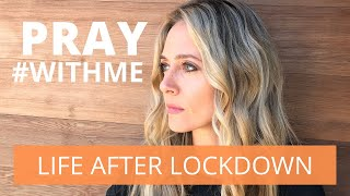 ARE YOU READY FΟR LIFE AFTER LOCKDOWN? 5 Biblical ways to prepare your soul for what's coming next