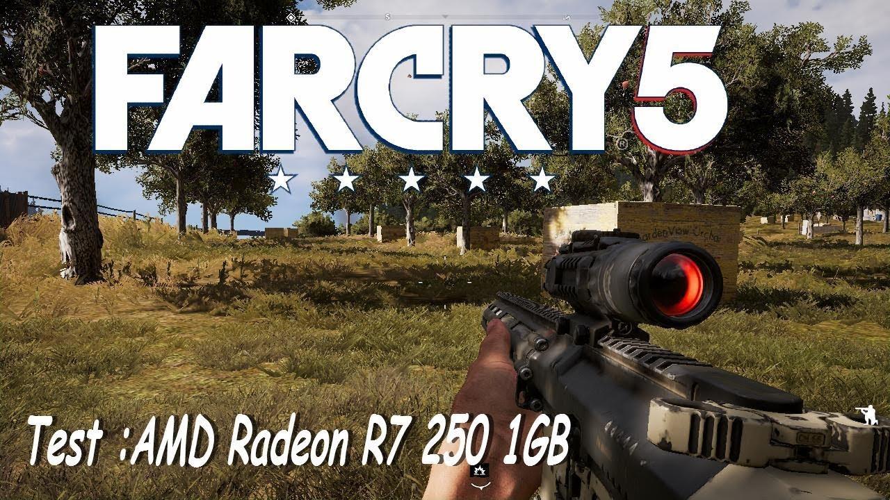 Test :AMD Radeon R7 250 1GB - Far Cry 5