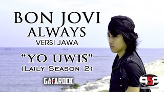 Video ALWAYS - BON JOVI (versi jawa) Laily Season #2 - Gafarock download MP3, 3GP, MP4, WEBM, AVI, FLV Mei 2018