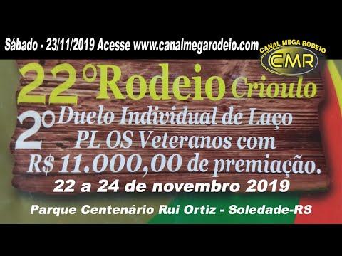 22º Rodeio Crioulo do Piquete Os Veteranos - Sábado 23/11/2019-Soledade-RS