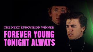 Winner of Eurovision 2018? Presenting: FÖREVER YOUNG TONIGHT ALWAYS