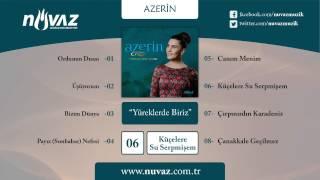 Download Azerin - Küçelere Su Serpmişem MP3 song and Music Video