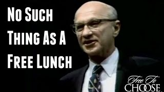 there is no such thing as a free lunch milton friedman