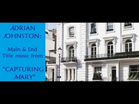 Adrian Johnston: music from Capturing Mary 2007