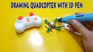Drawing Quadcopter with 3D Pen
