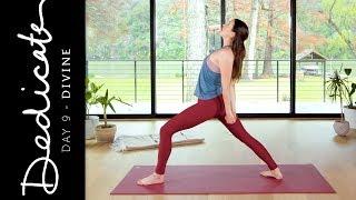 Dedicate - Day 9 - Divine | Yoga With Adriene