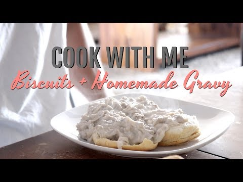 BISCUITS & HOMEMADE GRAVY RECIPE \\ COOK WITH ME