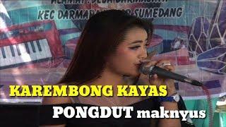 Download lagu Karembong kayas || versi pongdut sunda maknyusss...tidak pakai belekuk MP3