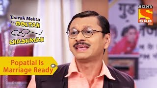 Your Favorite Character | Popatlal Is Marriage Ready | Taarak Mehta Ka Ooltah Chashmah