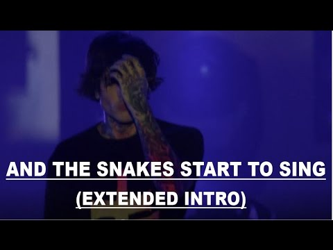 Bring Me The Horizon - And the snakes start to sing (EXTENDED INTRO)