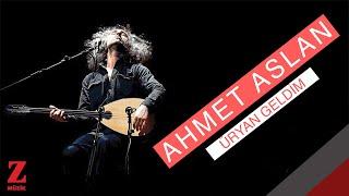Ahmet Aslan - Üryan Geldim [ Eşkıya Dünyaya Hükümdar Olmaz © 2018 Z Müzik ] Resimi