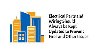 Electrical Parts and Wiring Should Always be Kept Updated to Prevent Fires and Other Issues