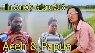 Film Comedy Terbaru 2018 Aceh  Papua