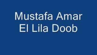 Mustafa Amar - El Lila Doob
