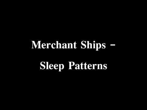 Merchant Ships - Sleep Patterns (edited)