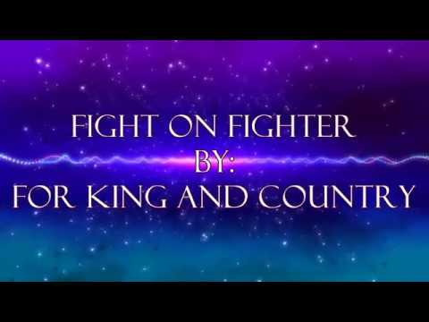 For King And Country Fight On Fighter (Lyric Video)