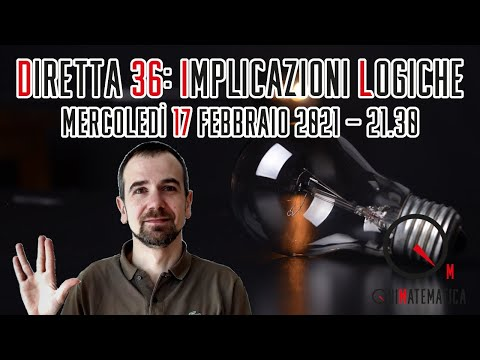 Tutto sulle IMPLICAZIONI LOGICHE - Diretta #36