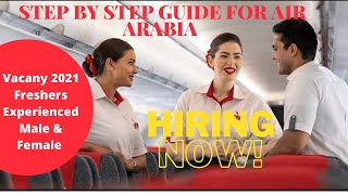 HOW TO APPLY FOR AIR ARABIA CABIN CREW VACANCIES 2021   FOR FRESHERS AND EXPERIENCED MALE AND FEMALE
