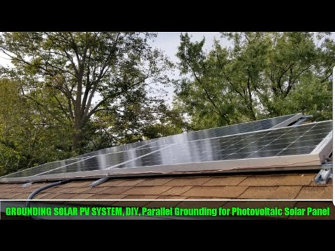 GROUNDING SOLAR PV SYSTEM, DIY, Parallel Grounding for Photovoltaic Solar Panel