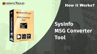 SysInfoTools MSG Converter Tool for Batch Conversion of MSG Files Into PDF, PST, Gmail, Yahoo, etc
