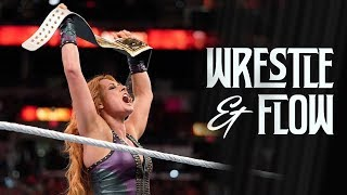 Wrestle and Flow - Ep. 7 - The Rise of Becky Lynch