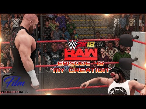 """WWE 2K18 Monday Night Raw Story Mode Episode 48""""My Creation"""""""