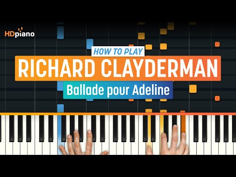 "How To Play ""Ballade Pour Adeline"" By Richard Clayderman 