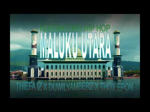 Keroncong Hip Hop Maluku Utara - Thiefa IZ X Duwilyamberz X Thox Epon (Official Musik Audio)