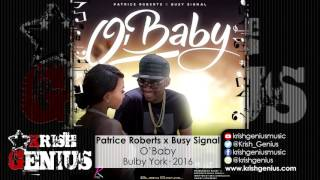 Patrice Roberts x Busy Signal - O' Baby - July 2016