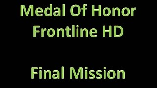 Medal Of Honor: Frontline HD - Final Mission; The Hornet