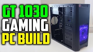 GT 1030 Gaming PC Build | $350 Gaming PC Build