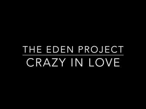 The Eden Project (ft. Leah Kelly) -  Crazy In Love Lyrics