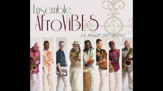 Ensemble Afrovibes-La Magie des Ondes (Audio Officiel)