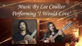 "I Would Love ""Live"" Performance by Lee Coulter"