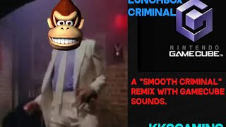 Lunchbox Criminal (a remix of Smooth Criminal w/ GameCube sounds) | KKOgaming