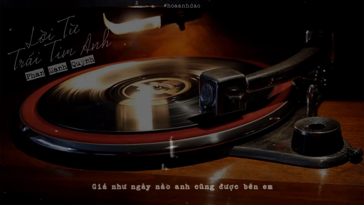 Lời Từ Trái Tim Anh – Phan Mạnh Quỳnh | MV Lyrics HD