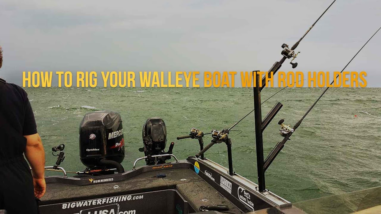 Successful fishing tips how to rig your walleye boat for Fishing rod setup