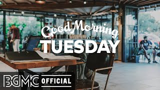 TUESDAY MORNING JAZZ: Morning Coffee House - Relax Jazz Piano Instrumental Music