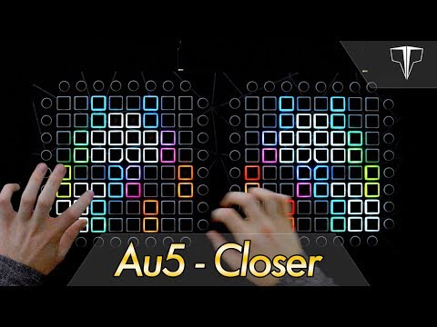 Au5 - Closer  Launchpad Performance